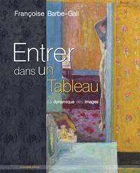Françoise Barbe-Gall - Entrer dans un tableau - La dynamique des images.