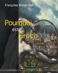 Ebooks gratuits magazines télécharger Pourquoi Greco est Greco par Françoise Barbe-Gall