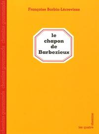 Françoise Barbin-Lécrevisse - Le chapon de Barbezieux.