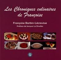Françoise Barbin-Lécrevisse - Les chroniques culinaires de Françoise.