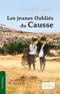 Françoise Barry - Les jeunes oubliés du Causse.