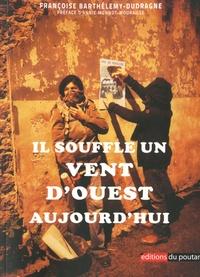 Françoise Barthélemy-Dudragne - Il souffle un vent d'ouest aujourd'hui.