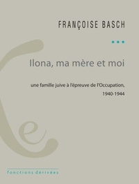 Ilona, ma mère et moi - Une famille juive sous lOccupation. 1940-1944.pdf