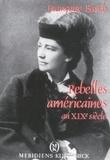 Françoise Basch - Rebelles américaines au XIXe siècle.