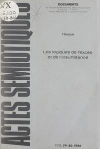 Françoise Bastide et Jacques Fontanille - Les logiques de l'excès et de l'insuffisance.
