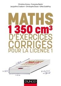 Françoise Bastin et Gilles Godefroy - Maths - 1350 cm3 d'exercices corrigés pour la Licence 1.