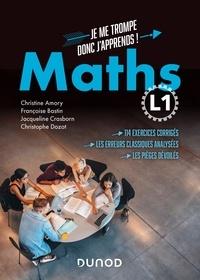 Françoise Bastin et Christine Amory - Maths L1 - Je me trompe donc j'apprends !.