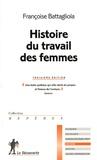Françoise Battagliola - Histoire du travail des femmes.