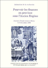 Pourvoir les finances en province sous lAncien Régime. - Journée détude tenue à Bercy le 9 décembre 1999.pdf