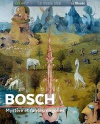 Françoise Bayle - Bosch - Mystère et fantasmagories.