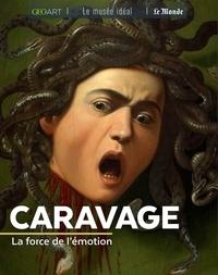 Françoise Bayle - Caravage - La force de l'émotion.