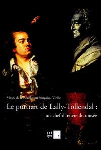 Françoise Bayle - Le portrait de Lally-Tollendal : un chef-d'oeuvre du musée - 5 mars-3 mai 2005.
