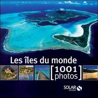 Françoise Bayle - Les îles du monde en 1001 photos.