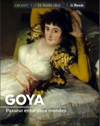 Françoise Bayle Petrelli - Goya - Passeur entre deux mondes.