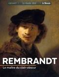 Françoise Bayle - Rembrandt - Le maître du clair-obscur.