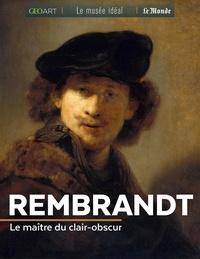 Rembrandt- Le maître du clair-obscur - Françoise Bayle |