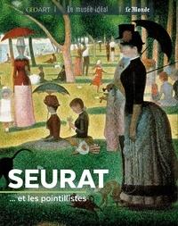 Seurat... et les pointillistes - Françoise Bayle |