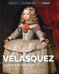Françoise Bayle - Vélasquez - Le peintre du Siècle d'or.