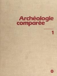 Françoise Beck et Jean-Jacques Cleyet-Merle - Archéologie comparée (1) : Afrique, Europe occidentale et centrale.