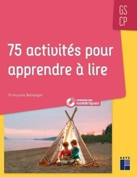 Françoise Bellanger - 75 activités pour apprendre à lire GS/CP. 1 DVD-Rom