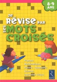 Françoise Bellanger et Hélène Benait - Je révise par les mots croisés 8-9 ans.