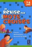 Françoise Bellanger et Christian Lamblin - Je révise par les mots croisés - 7-8 Ans.