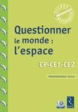 Françoise Bellanger - Questionner le monde : l'espace CP-CE1-CE2. 1 Cédérom