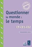 Françoise Bellanger - Questionner le monde : le temps - CP-CE1-CE2, Programme 2016. 1 Cédérom