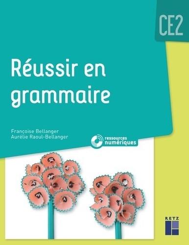 Réussir en grammaire CE2  avec 1 Cédérom