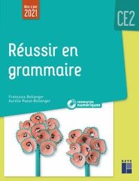 Françoise Bellanger et Aurélie Raoul-Bellanger - Réussir en grammaire CE2.