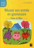 Françoise Bellanger et Aurélie Raoul-Bellanger - Réussir son entrée en grammaire CE1 - Cahier de l'élève.