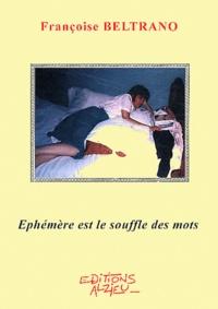Françoise Beltrano - Ephémère est le souffle des mots.