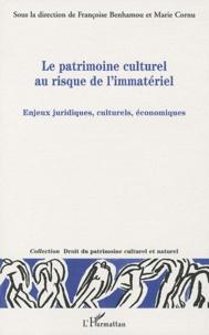Françoise Benhamou et Marie Cornu - Le patrimoine culturel au risque de l'immatériel - Enjeux juridiques, culturels, économiques.