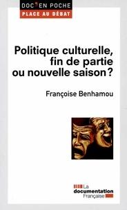 Françoise Benhamou - Politique culturelle, fin de partie ou nouvelle saison ?.