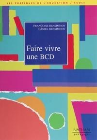 Françoise Bensimhon et Daniel Bensimhon - Faire vivre une BCD.