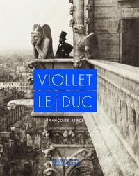 Françoise Bercé - Viollet le duc.