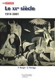 Françoise Berger et Gilles Ferragu - Le XXe siècle - 1914-2001.