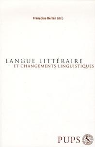 Françoise Berlan et Danielle Bouverot - Langue littéraire et changements linguistiques.
