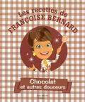 Françoise Bernard - Chocolat et autres douceurs.