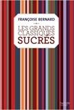 Françoise Bernard - Les grands classiques sucrés.