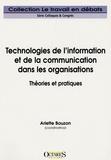 Françoise Bernard et Catherine Loneux - Technologies de l'information et de la communication dans les organisations - Théories et pratiques.