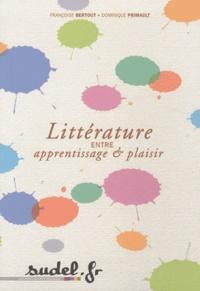 Françoise Bertout et Dominique Primault - Littérature, entre apprentissage & plaisir.