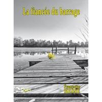 Feriasdhiver.fr La fiancée du barrage Image