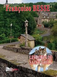 Françoise Besse - Les loups de Saint-Chély.