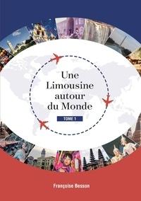 Françoise Besson - Une Limousine autour du Monde - Tome 1.