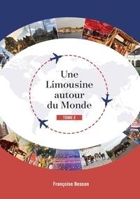 Françoise Besson - Une Limousine autour du Monde - Tome 2.