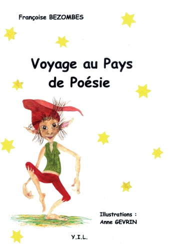 Françoise Bezombes et Anne Gévrin - Voyage au pays de poésie.