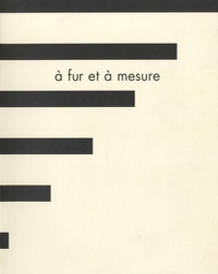 Françoise Billarant et Jean-Philippe Billarant - A fur et à mesure - Une collection, un point de vue.