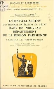 Françoise Billaudot et  Faculté de droit et des scienc - L'installation des services extérieurs de l'État dans un nouveau département de la région parisienne - L'exemple des Hauts-de-Seine.