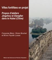 Villes fortifiées en projet - Propos dateliers Jingzhou et Xiangfan dans le Hubei, Chine.pdf